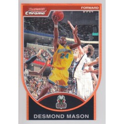 DESMOND MASON 2007-08 BOWMAN CHROME REFRACTOR /299