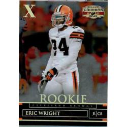 ERIC WRIGHT 2007 GRIDIRON GEAR X ROOKIE /100