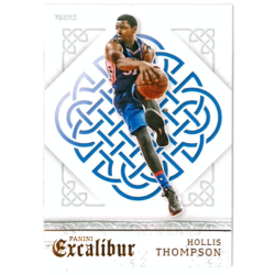 HOLLIS THOMPSON 2015-16 PANINI EXCALIBUR